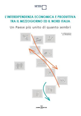L'interdipendenza economica e produttiva tra il Mezzogiorno ed il Nord Italia. Un Paese più unito di quanto sembri