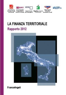 La Finanza territoriale in Italia – Rapporto 2012