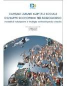 Capitale umano, capitale sociale e sviluppo economico nel Mezzogiorno. Modelli di valutazione e strategie territoriali per la crescita.