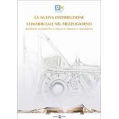 La nuova distribuzione commerciale nel Mezzogiorno Dinamiche economiche e riflessi su imprese e consumatori.