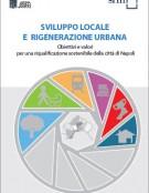 Sviluppo locale e rigenerazione urbana. Obiettivi e valori per una riqualificazione sostenibile della città di Napoli