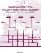 Italian Logistics System: impact on the economic development. Scenarios, analysis of infrastructures and case studies (2014)