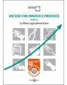 Un Sud che innova e produce – Volume 2 La filiera agroalimentare