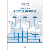 Logistics and Economic Development. International scenarios, infrastructure analysis and prospects for growth (2013)