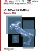 La Finanza territoriale in Italia – Rapporto 2016
