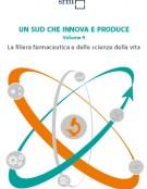 Un Sud che innova e produce | Volume 4 | La filiera Farmaceutica e delle Scienze della vita