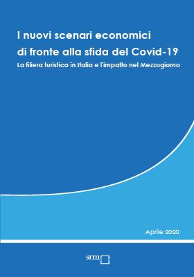 I nuovi scenari economici di fronte alla sfida del Covid-19. La filiera turistica in Italia e l'impatto nel Mezzogiorno | Aprile 2020