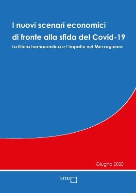 I nuovi scenari economici di fronte alla sfida del Covid-19. La filiera farmaceutica e l'impatto nel Mezzogiorno | Giugno 2020